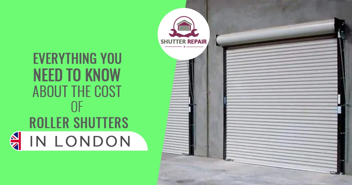 Everything you need to know about the Cost of Roller Shutters in London