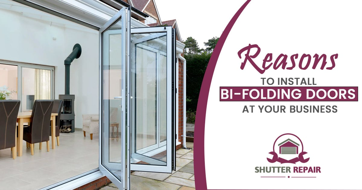 What are the reasons you need to install Bi-Folding Doors at your business?