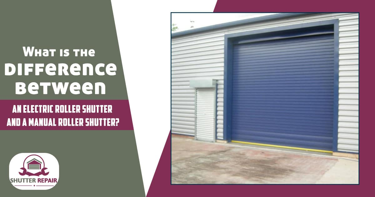 What is the difference between an electric roller shutter and a manual roller shutter?